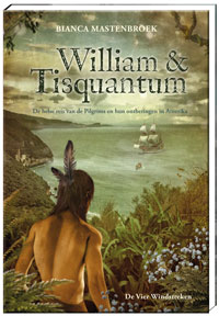 William & Tisquantum.  De helse reis van de Pilgrims en hun ontberingen in Amerika